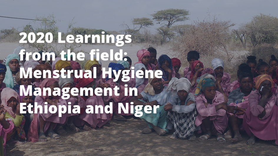 Menstrual Hygiene Management: Learnings from the field in Ethiopia and Niger