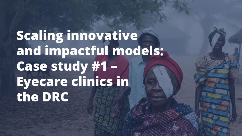 scaling impactful eyecare clinics in the DRC case study